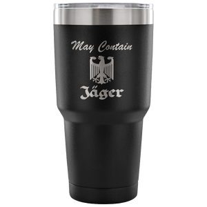 May Contain Tumbler!  30oz Etched!