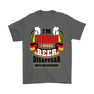 I'm German, I Make Beer Disappear!