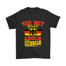 You Bet Your Arsch I'm German! Black T-Shirt