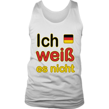 """I Don't Know"" It's German Tank Top"