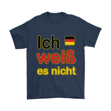 """I Don't Know"" It's German Navy T-Shirt"