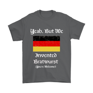 Yeah, But We Invented Bratwurst! Grey T-Shirt