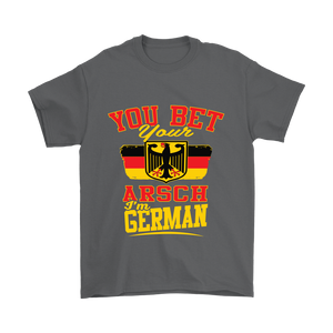 You Bet Your Arsch I'm German! Grey T-Shirt