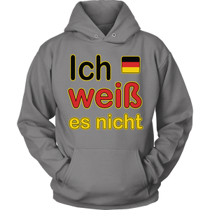 """I Don't Know"" It's German Grey Hoodie"