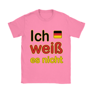 """I Don't Know"" It's German Hot Pink T-Shirt"