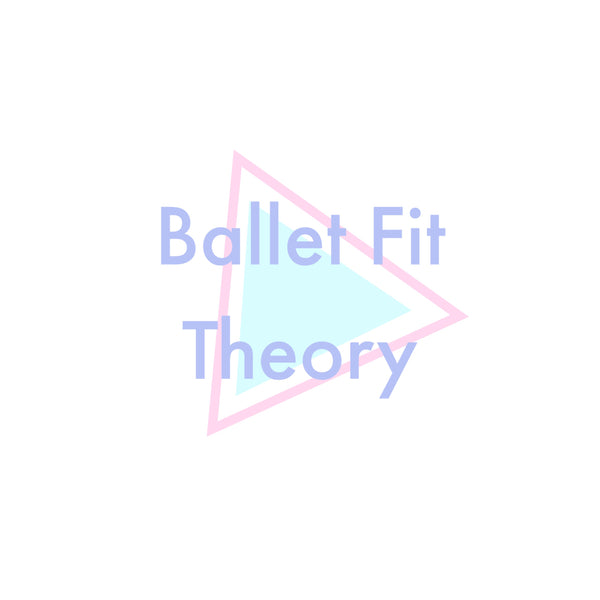Ballet Fit Theory