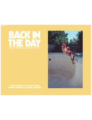 Back in the Day. The Rise of Skateboarding: Photographs 1975 - 1980