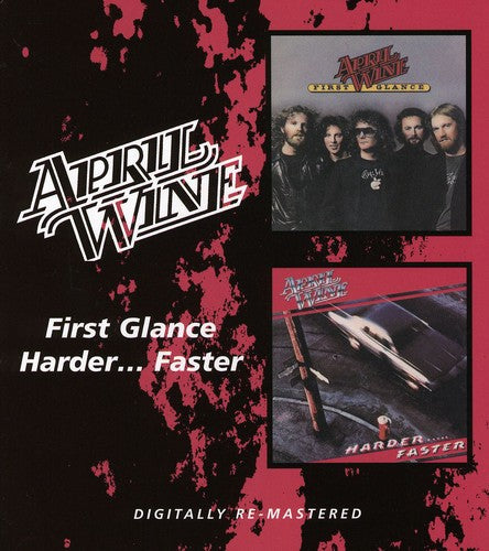 APRIL WINE - FIRST GLANCE / HARDER FASTER