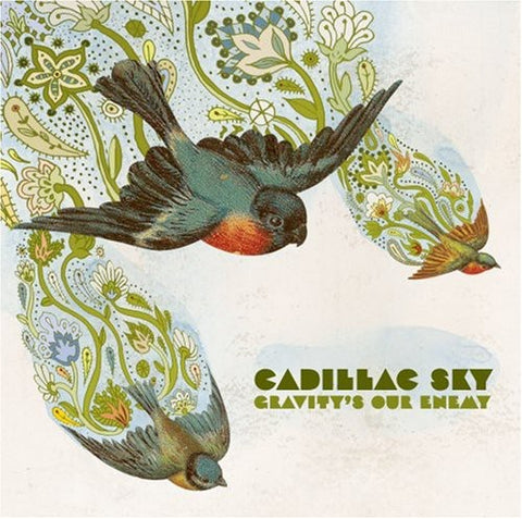 Cadillac Sky - Gravity'S Our Enemy