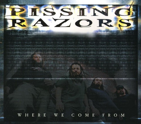 Pissing Razors - Where We Come From