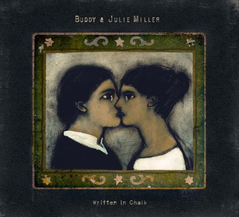 Buddy & Julie Miller - Written In Chalk