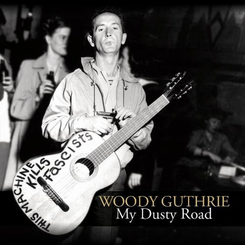 Woody Guthrie - My Dusty Road