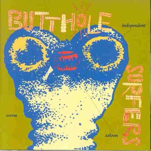 BUTTHOLE SURFERS - INDEPENDENT WORM SALOON