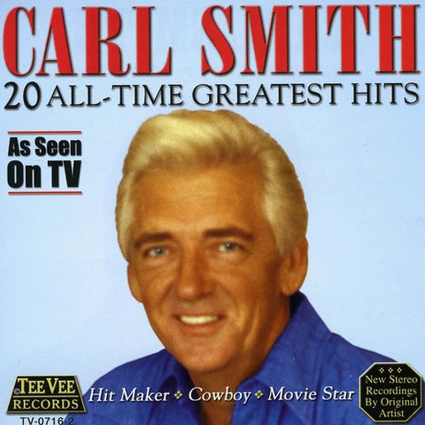 Carl Smith - 20 All Time Greatest Hits