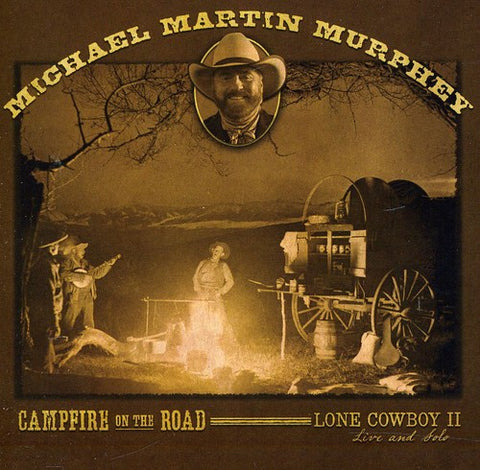 Michael Martin Murphey - Campfire On The Road