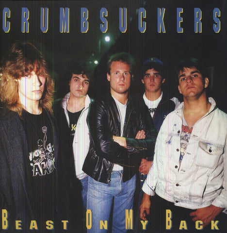 Crumbsuckers - Beast On My Back