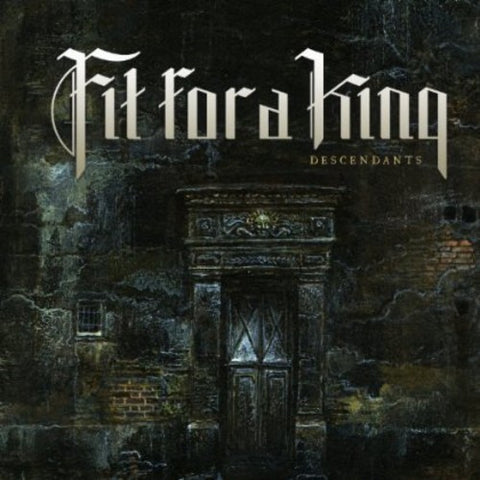 FIT FOR A KING - DESCENDANTS - REDUX