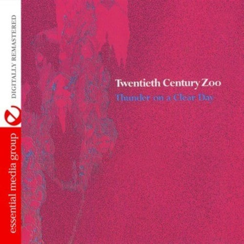 Twentieth Century Zoo - Thunder On A Clear Day