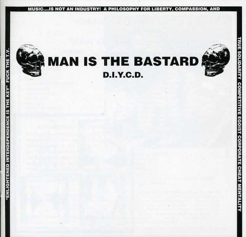 Man Is The Bastard - D.I.Y.C.D.
