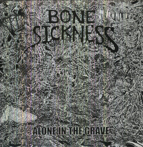 Bone Sickness - Alone In The Grave