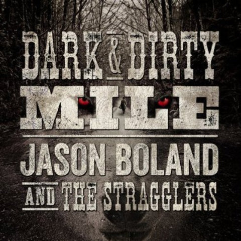 Jason Boland & Stragglers - Dark & Dirty Mile