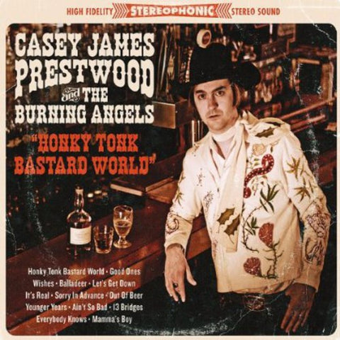 Casey James Prestwood & The Burning Angels - Honky Tonk Bastard World