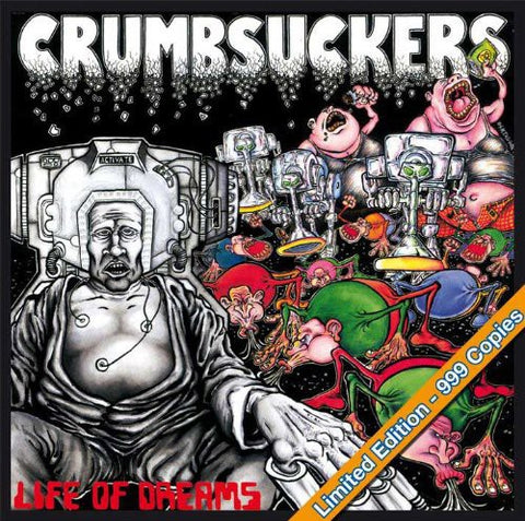 Crumbsuckers - Life Of Dreams