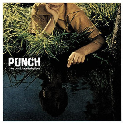 Punch - They Don't Have To Believe