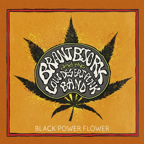 Brant Bjork & The Low Desert Punk Band - Black Power Flower