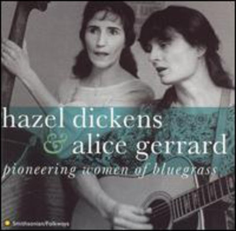 Alice Gerrard & Hazel Dickens - Pioneering Women Of Bluegrass