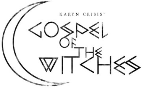 Karyn Crisis' Gospel Of The Witches - Salem's Wounds