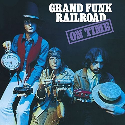GRAND FUNK RAILROAD - ON TIME