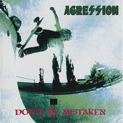 Agression - Don'T Be Mistaken