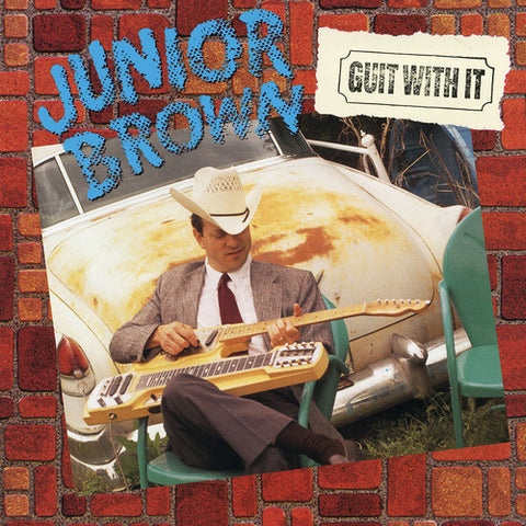 Junior Brown - Guit With It