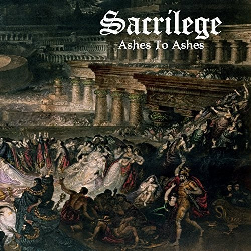 Sacrilege - Ashes To Ashes