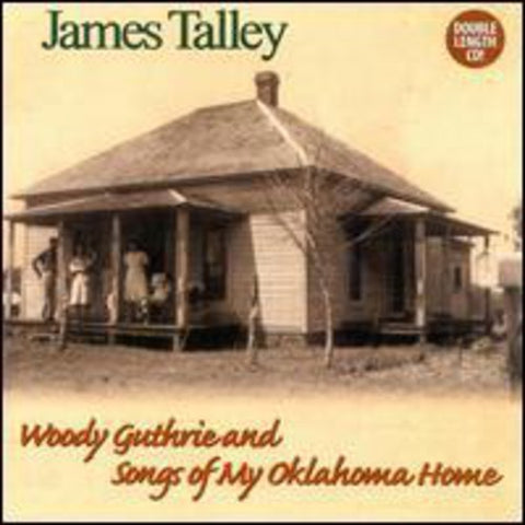 James Talley - Woody Guthrie & Songs Of My Oklahoma Home
