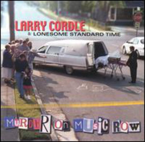 Larry Cordle And Lonesome Standard Time - Murder On Music Row