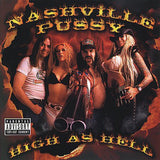 Nashville Pussy - High As Hell