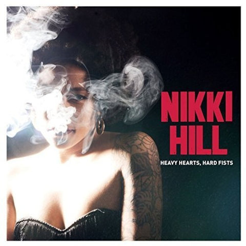 Nikki Hill - Heavy Hearts Hard Fists