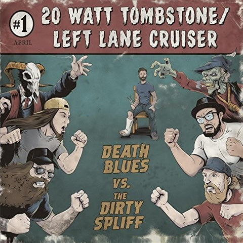 20 Watt Tombstone - Death Blues Vs The Dirty Spliff