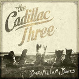 Cadillac Three - Bury Me In My Boots
