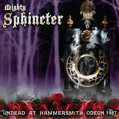 Mighty Sphincter - Undead At Hammersmith Odeon 1987