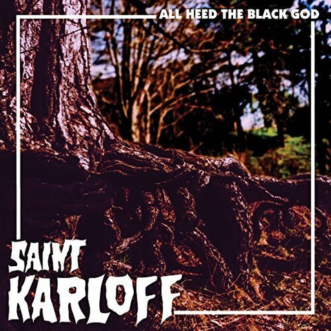 Saint Karloff - All Heed The Black God