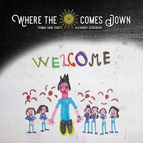 Where The Sun Comes Down - Welcome