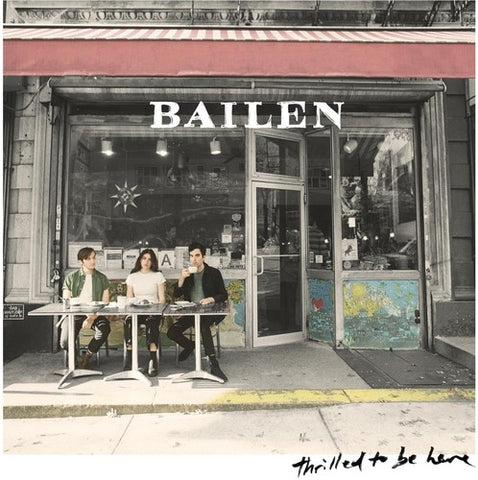 Bailen - Thrilled To Be Here