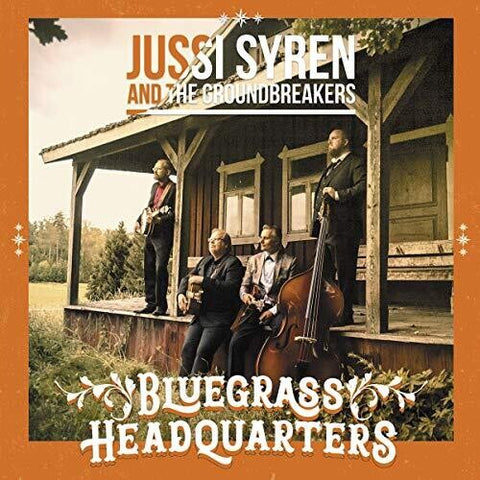 Jussi Syren & The Groundbreakers - Bluegrass Headquarters