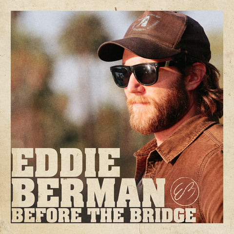 Eddie Berman - Before The Bridge