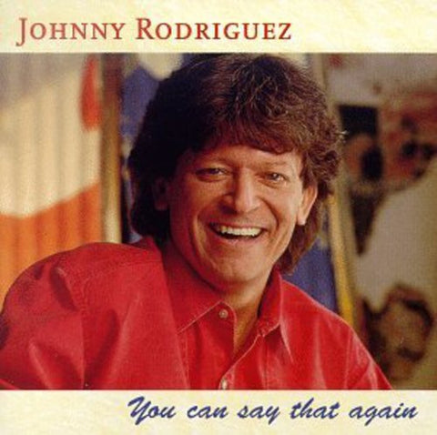 Johnny Rodriguez - You Can Say That Again