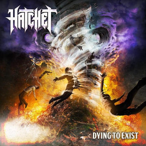 Hatchet - Dying To Exist