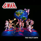 Gwar - This Toilet Earth